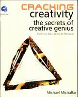 Cracking Creativity The Secret of Creative Genius PDF