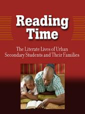 Reading Time: The Literate Lives of Urban Secondary Students and Their Families