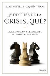 ¿Y después de la crisis, qué?: Claves para un nuevo rumbo económico en España