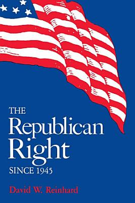 The Republican Right since 1945