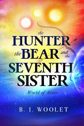 The Hunter, the Bear, and the Seventh Sister