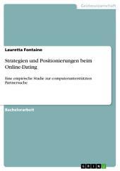 Strategien und Positionierungen beim Online-Dating: Eine empirische Studie zur computerunterstützten Partnersuche