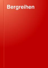 Bergreihen: Ein Liederbuch des XVI Jahrhunderts. Nach den vier ältesten Drucken von 1531, 1533, 1536, und 1537