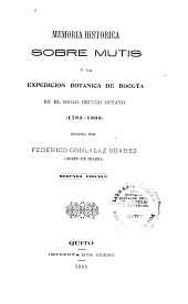 Memoria historica sobre Mutis y la Expedición Botánica de Bogotá en el siglo décimo octavo, 1782-1808