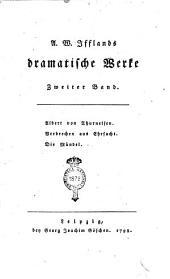 A. W. Ifflands Dramatische Werke. Erster [-sechzehnter] Band: Albert von Thurneisen. Verbrechen aus Ehrsucht. Die Mündel, Band 2