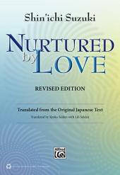 Nurtured by Love (Revised Edition): Translated from the Original Japanese Text