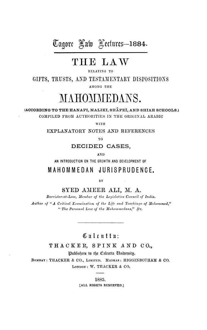 The Law Relating to Gifts, Trusts, and Testamentary Dispositions Among the Mahommedans