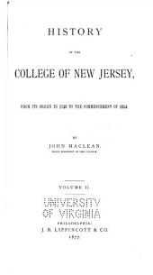 History of the College of New Jersey: From Its Origin in 1746 to the Commencement of 1854, Volume 2