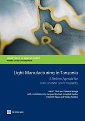 Light Manufacturing in Tanzania: A Reform Agenda for Job Creation and Prosperity