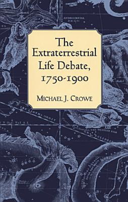 The Extraterrestrial Life Debate  1750 1900 PDF