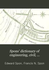 Spons' Dictionary of Engineering, Civil, Mechanical, Military, and Naval: Volume 3