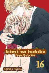 Kimi ni Todoke: From Me to You: Volume 16