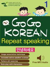 GO GO KOREAN repeat speaking 1: let's go , study , learn , learning Korean language
