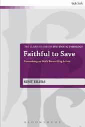 Faithful to Save: Pannenberg on God's Reconciling Action