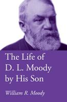 The Life of D  L  Moody by His Son PDF