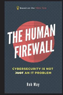 The Human Firewall: Cybersecurity Is Not Just an It Problem