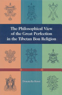 The Philosophical View of the Great Perfection in the Tibetan Bon Religion PDF