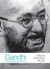 Gandhi: Una alternativa a la violencia