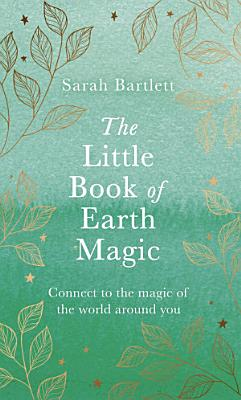 The Little Book of Earth Magic