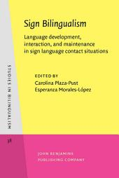 Sign Bilingualism: Language development, interaction, and maintenance in sign language contact situations