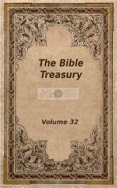 The Bible Treasury: Christian Magazine Volume 32, 1918-19 Edition