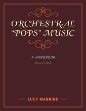"Orchestral ""Pops"" Music: A Handbook, Edition 2"