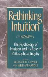 Rethinking Intuition: The Psychology of Intuition and its Role in Philosophical Inquiry