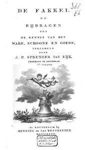 De Fakkel; of, Bijdragen tot de kennis van het ware, schoone en goede: Volume 3