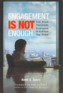 Engagement is Not Enough