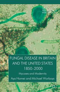 Fungal Disease in Britain and the United States 1850 2000 PDF