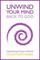 Unwind Your Mind - Back to God