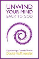 Unwind Your Mind   Back to God PDF