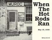 Muroc: When the Hot Rods Ran May 15, 1938