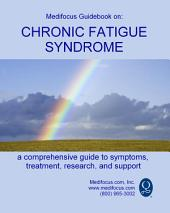 Medifocus Guidebook On: Chronic Fatigue Syndrome