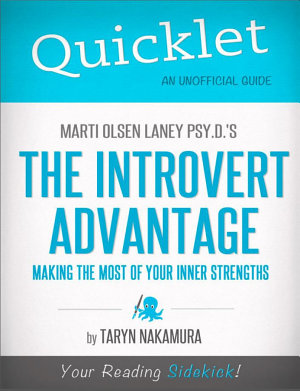 Quicklet on Marti Olsen Laney s The Introvert Advantage  How to Thrive in an Extrovert World