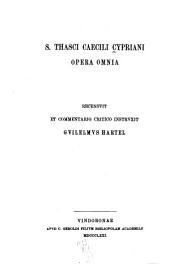 S. Thasci Caecili Cypriani Opera omnia: Volume 2