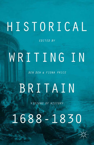 Historical Writing in Britain  1688 1830