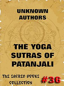 The Yoga Sutras Of Patanjali   The Book Of The Spiritual Man  Annotated Edition  PDF