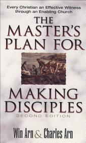 The Master's Plan for Making Disciples: Every Christian an Effective Witness through an Enabling Church, Edition 2