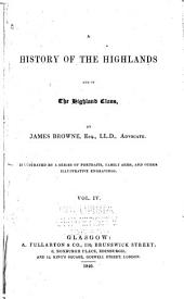 A History of the Highlands and of the Highland Clans: Volume 4