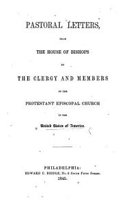 Pastoral Letters  from the House of Bishops to the Clergy and Members of the Protestant Episcopal Church in the United States of America   Introduction signed S  H  T   i e  Stephen Higginson Tyng   PDF