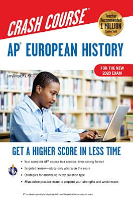 AP   European History Crash Course  For the New 2020 Exam  Book   Online