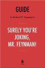 Guide to Richard P. Feynman's Surely You're Joking, Mr. Feynman! by Instaread