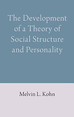 The Development of a Theory of Social Structure and Personality