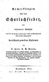 Bemerkungen über das Scharlachfieber: mit besonderer Rücksicht auf die im Jahre 1825 und 1826 in Greifswald und dessen Umgegend herrschend gewesene Epidemie