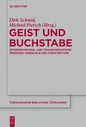 Geist und Buchstabe: Interpretations- und Transformationsprozesse innerhalb des Christentums. Festschrift für Günter Meckenstock zum 65. Geburtstag