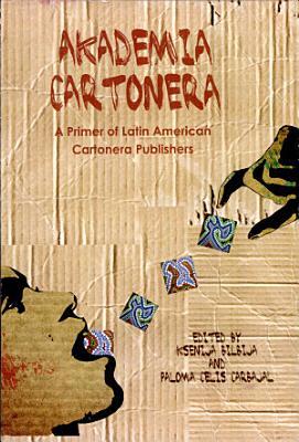 Abc de las editoriales cartoneras en Am  rica Latina