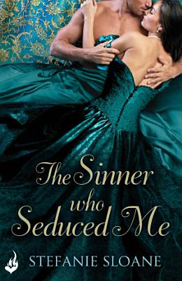 The Sinner Who Seduced Me  Regency Rogues Book 3