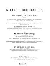Sacred architecture, its rise, progress and present state
