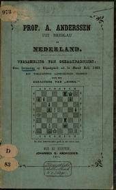 """Prof. A. Anderssen uit Breslau in Nederland: eene herinnering op schaakgebied, uit de maand Julij 1861 : met toelichtende aanm. voorzien door den redacteur van """"Sissa"""" [W.J.L. Verbeek]"""